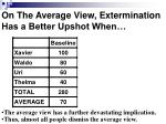 on the average view extermination has a better upshot when