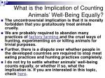 what is the implication of counting animals well being equally