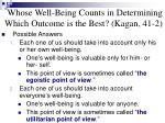 whose well being counts in determining which outcome is the best kagan 41 2