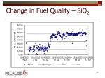 change in fuel quality sio 2