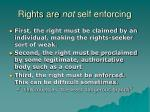 rights are not self enforcing