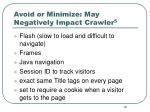 avoid or minimize may negatively impact crawler 5