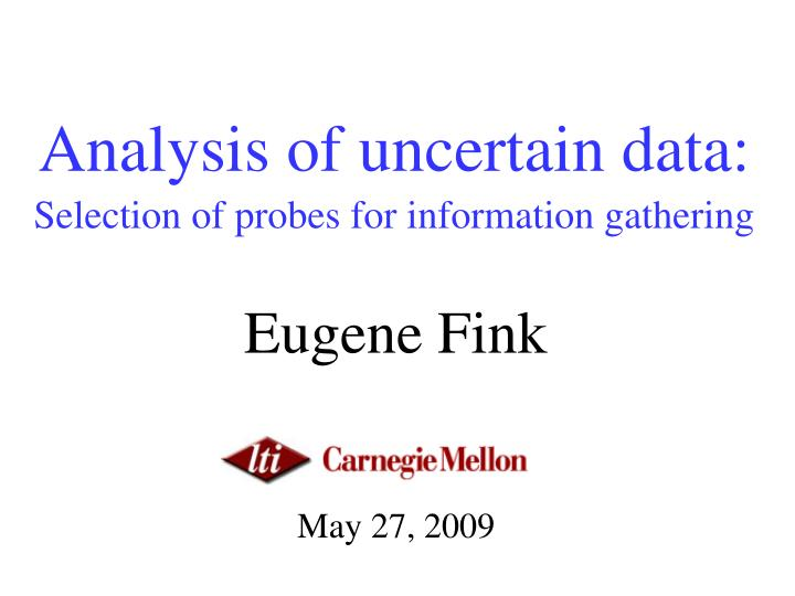 analysis of uncertain data selection of probes for information gathering n.
