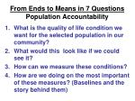 from ends to means in 7 questions population accountability16