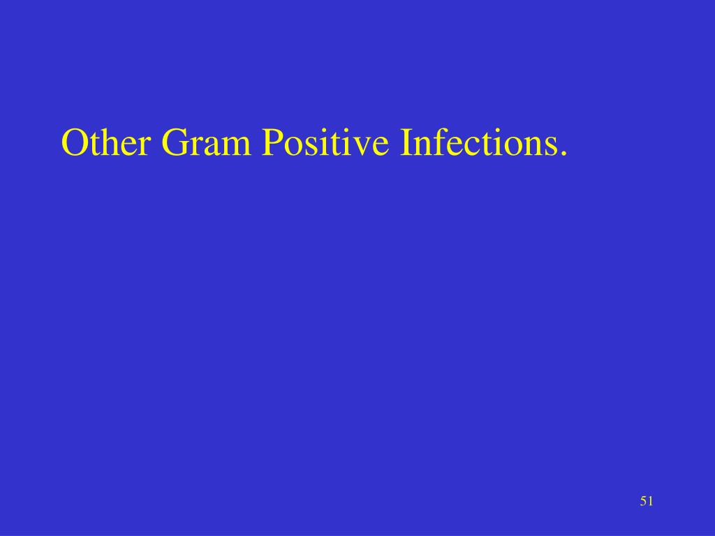 Other Gram Positive Infections.