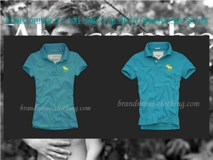 Abercrombie fitch matching short sleeve polo shirts2