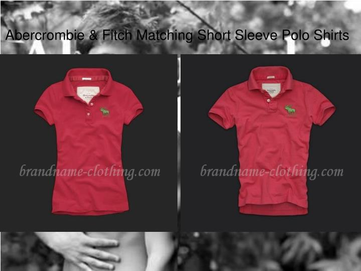Abercrombie fitch matching short sleeve polo shirts3