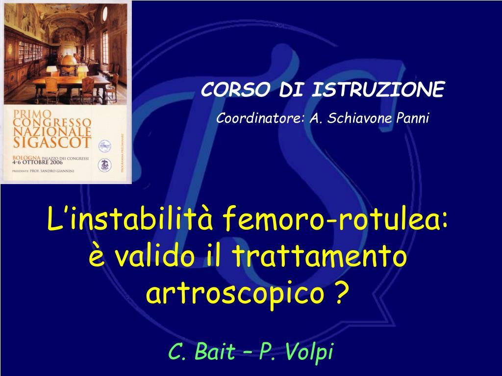 l instabilit femoro rotulea valido il trattamento artroscopico l.