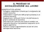 il processo di socializzazione sul lavoro