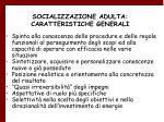 socializzazione adulta caratteristiche generali5