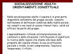 socializzazione adulta orientamenti concettuali9