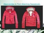 abercrombie fitch matching sweatcoats3