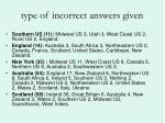 type of incorrect answers given