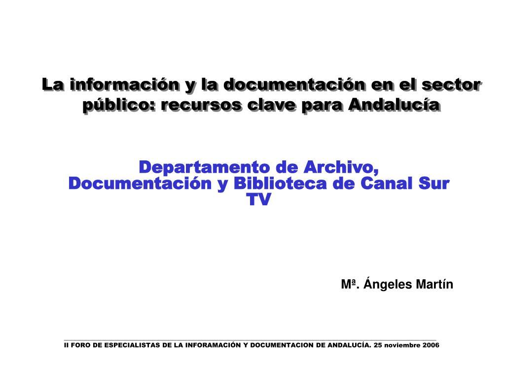 la informaci n y la documentaci n en el sector p blico recursos clave para andaluc a l.