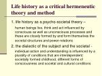 life history as a critical hermeneutic theory and method