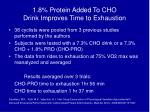1 8 protein added to cho drink improves time to exhaustion