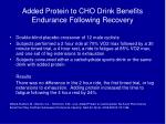 added protein to cho drink benefits endurance following recovery