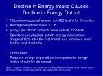 decline in energy intake causes decline in energy output