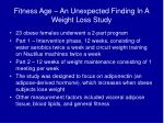 fitness age an unexpected finding in a weight loss study