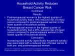 household activity reduces breast cancer risk continued