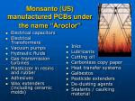 monsanto us manufactured pcbs under the name aroclor