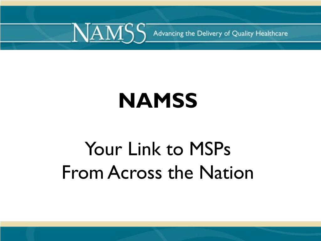namss your link to msps from across the nation l.