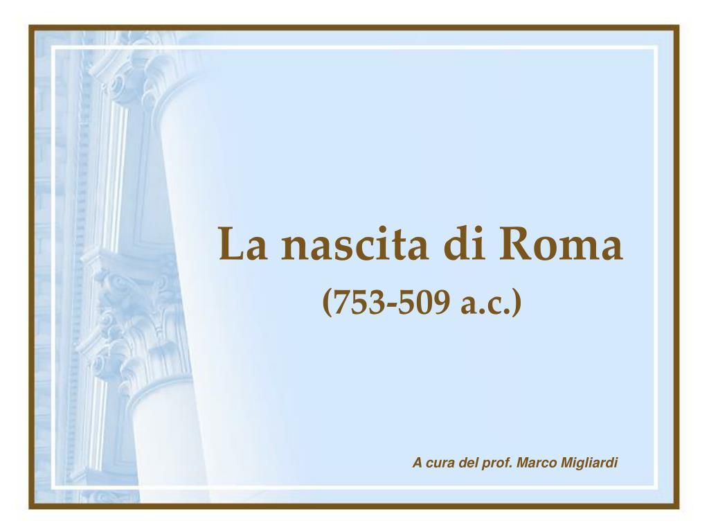 la nascita di roma 753 509 a c l.