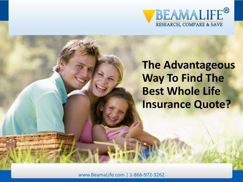 The Advantageous Way To Find The Best Whole Life Insurance Quote?