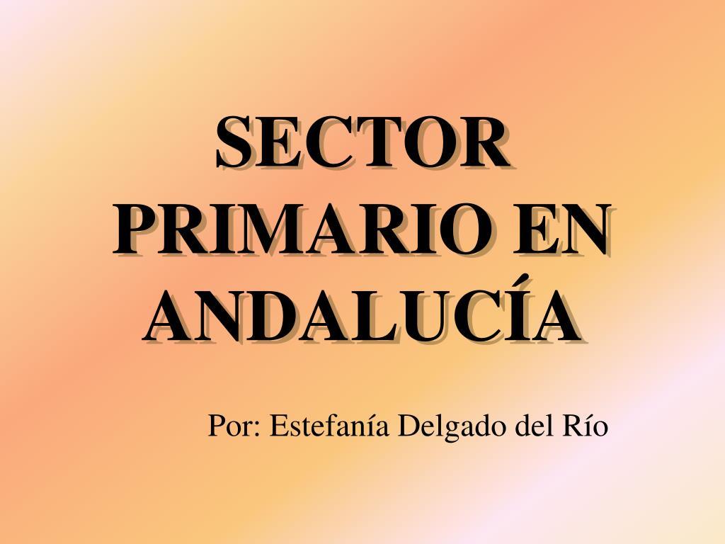 sector primario en andaluc a l.