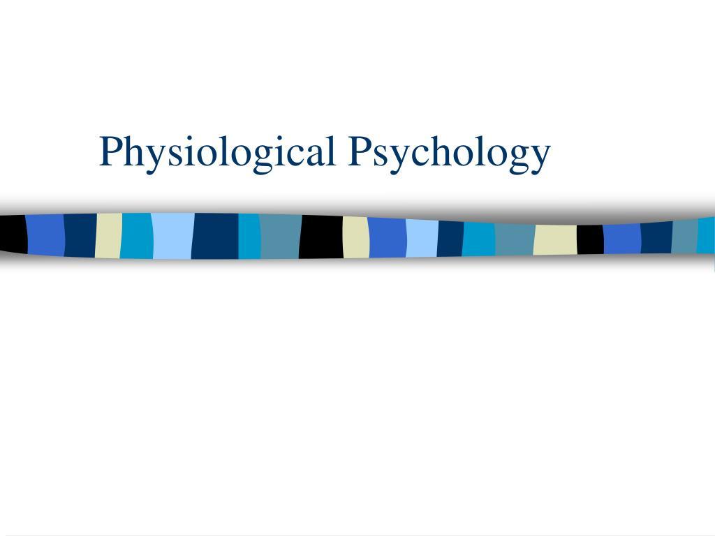 physiological psychology l.