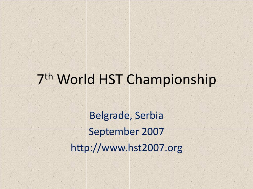 7 th world hst championship l.
