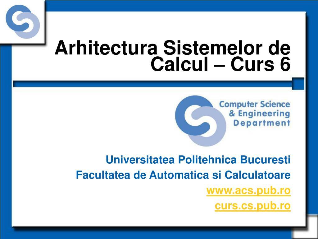 arhitectura sistemelor de calcul curs 6 l.