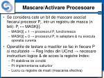 mascare activare procesoare
