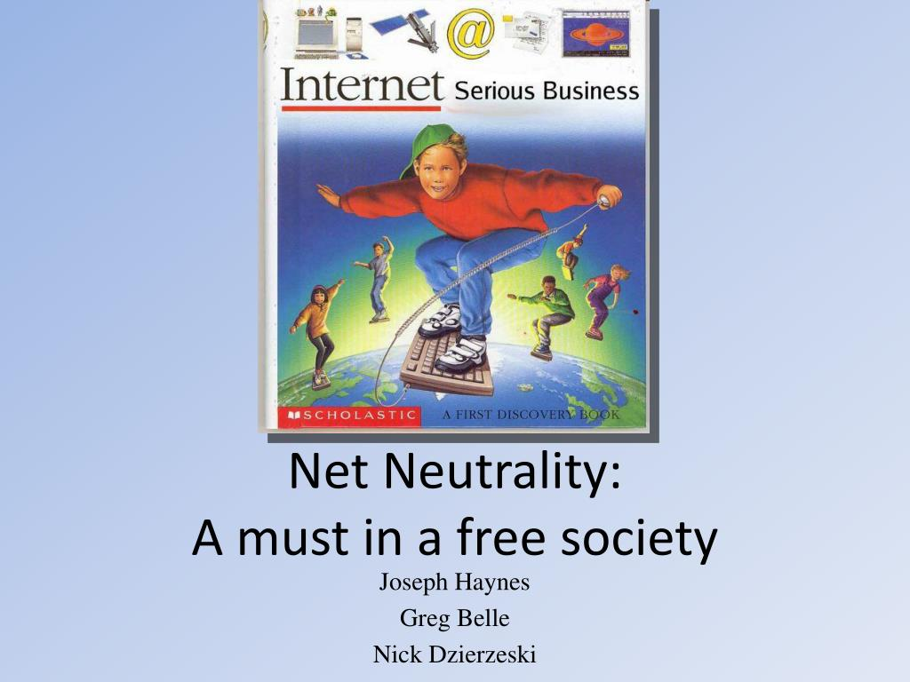 net neutrality a must in a free society l.