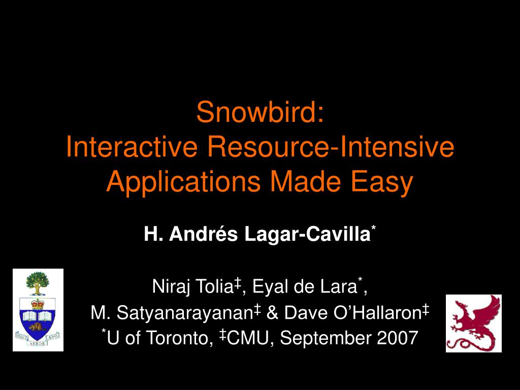 snowbird interactive resource intensive applications made easy l.