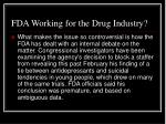 fda working for the drug industry