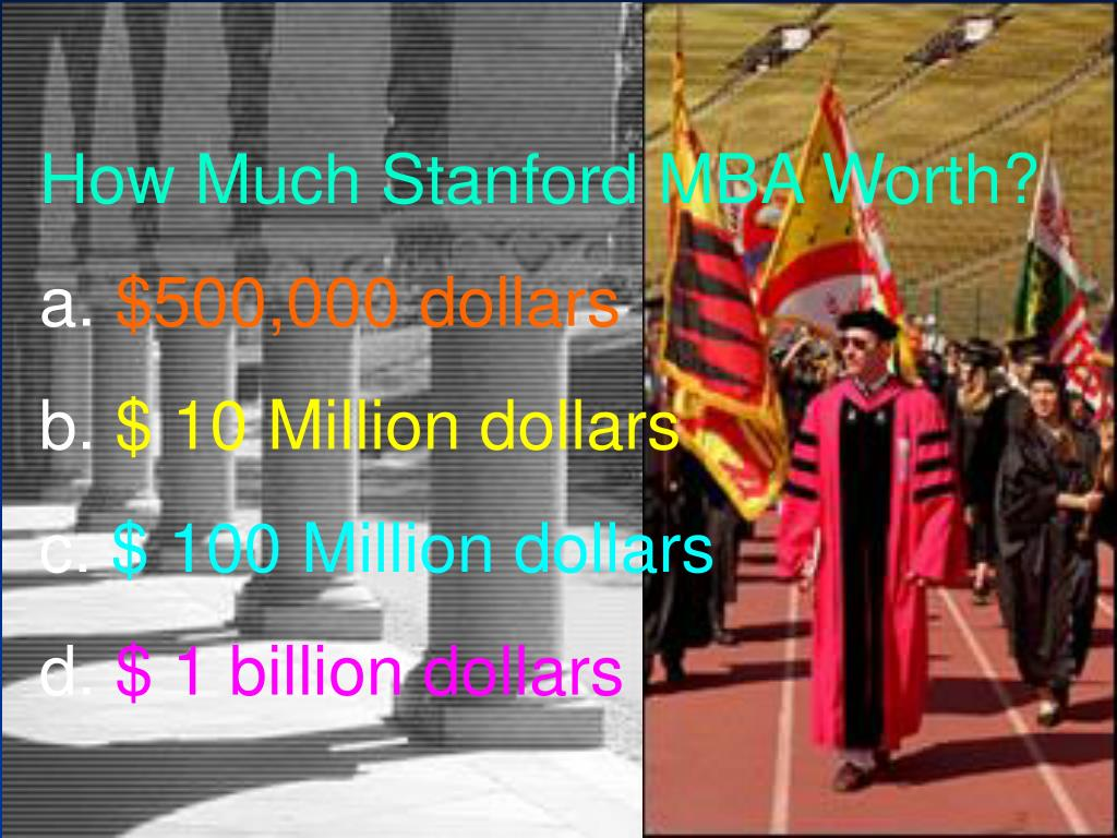 How Much Stanford MBA Worth?