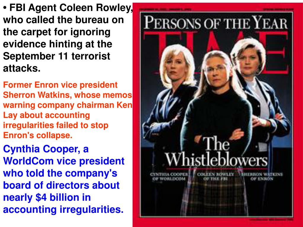 •FBI Agent Coleen Rowley, who called the bureau on the carpet for ignoring evidence hinting at the September 11 terrorist attacks.