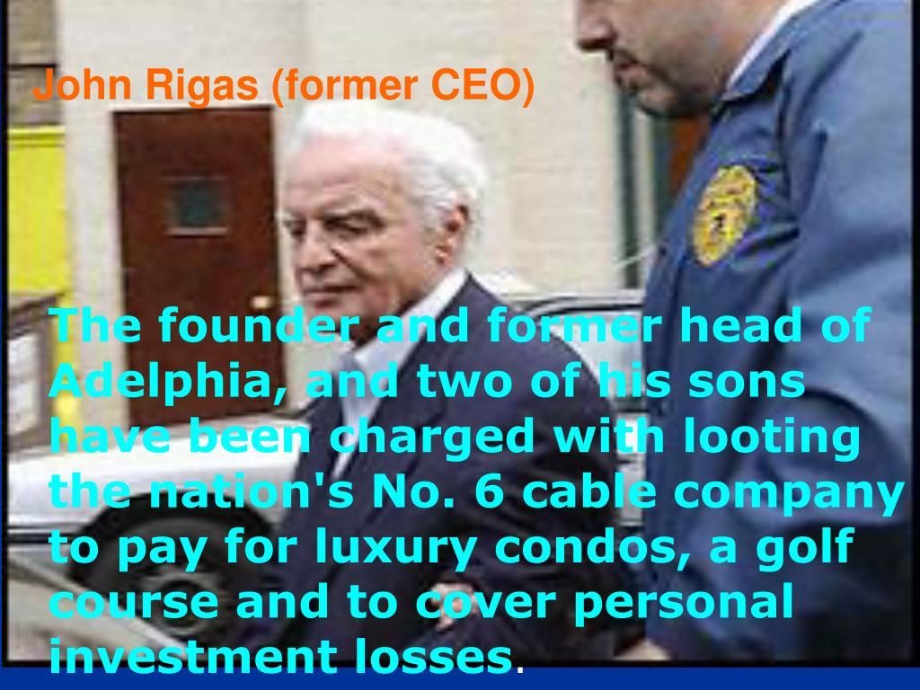 John Rigas (former CEO)