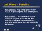 unit plans benefits