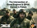 the intersection of game engines gpus current future