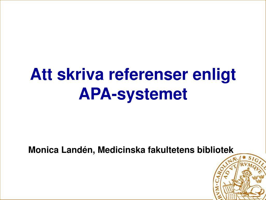 att skriva referenser enligt apa systemet l.