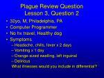 plague review question lesson 3 question 2