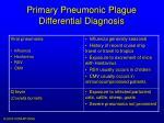primary pneumonic plague differential diagnosis16