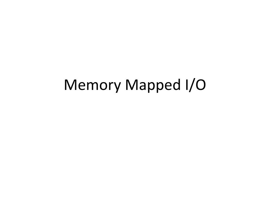 memory mapped i o l.