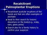 recalcitrant palmoplantar eruptions