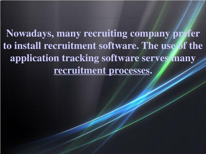 Nowadays, many recruiting company prefer to install recruitment software. The use of the application...