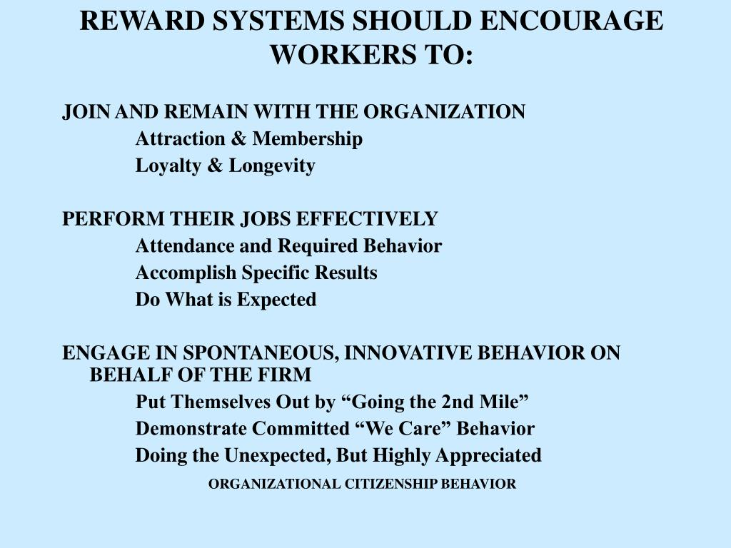 reward systems should encourage workers to l.