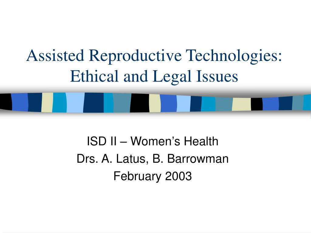 assisted reproductive technologies ethical and legal issues l.