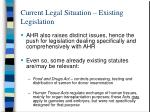 current legal situation existing legislation